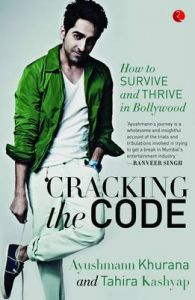 Cracking the Code : My Journey to Bollywood (English) (Paperback): Book by Ayushmann Khurrana, Tahira Kashyap