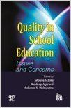 QUALITY IN SCHOOL EDUCATION (English): Book by SITANSU S. JENA KULDEEP AGARWAL SUKANTA K. MAHAPATRA (ED. )