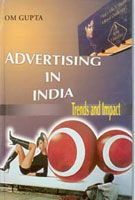 Advertising In India: Trends And Impact: Book by Om Gupta