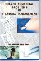 Solved Numerical Problems In Financial Management: Book by Manu Agarwal