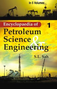 Encyclopaedia of Petroleum Science And Engineering , Vol.12Th: Book by S.L. Sah