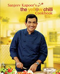 The Yellow Chilli Cookbook : Book by Sanjeev Kapoor