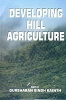 Developing Hill Agriculture: Book by Gursharan Singh Kainth