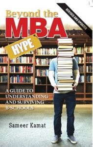 Beyond The Mba Hype : A Guide to Understanding and Surviving B-Schools (English) (Paperback): Book by Sameer Kamat