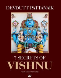 7 Secrets of Vishnu (English) (Paperback): Book by Devdutt Pattanaik