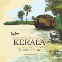 Traditional Delicacies of Kerala Foods of India (English): Book by NA