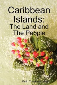 Caribbean Islands: The Land and The People