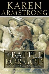 BATTLE FOR GOD: Book by Karen Armstrong
