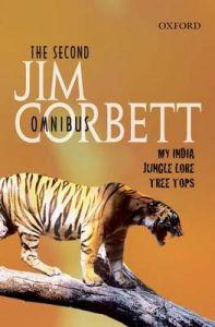 The Second Jim Corbett Omnibus: My India, Jungle Lore, Tree Tops: Book by Jim Corbett