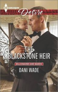 The Blackstone Heir: Book by Dani Wade