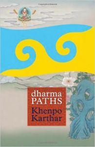 Dharma Paths (English) (Paperback): Book by Khenpo Karthar Rinpoche