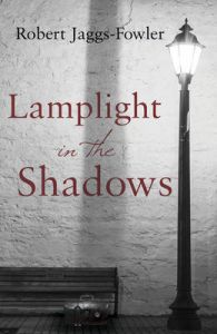 Lamplight in the Shadows: Book by Robert Jaggs-Fowler