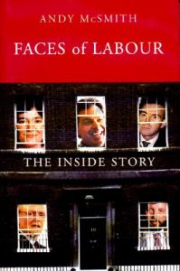 Faces of Labour: The Inside Story: Book by Andy McSmith