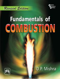 FUNDAMENTALS OF COMBUSTION: Book by D.P. Mishra