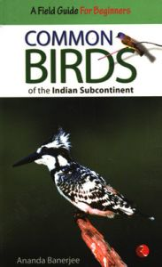 COMMON BIRDS OF THE INDIAN SUBCONTINENT (English) (Paperback): Book by Ananda Banerjee