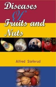 Diseases of Fruits and Nuts: Book by Alfred Steferud