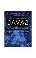 Advanced Programming in Java2: Updated to J2se6 with Swing, Servlet and Rmi: Book by K. Somasundaram
