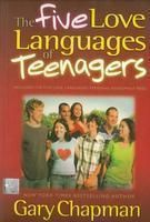 The Five Love Languages of Teenagers: Book by Gary Chapman