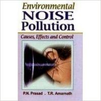 Environmental Noise Pollution, 284 pp, 2010 (English): Book by                                                       P N Prasad,   born and brought up in Patna, Bihar, is a famous environmentalist and a seasoned teacher. He has had a brilliant academic record. He completed his B.Sc. (Zoology) with a first division and M.Sc. (Botany) also with a first division. He teaches and does research in molecular biolog... View More                                                                                                    P N Prasad,   born and brought up in Patna, Bihar, is a famous environmentalist and a seasoned teacher. He has had a brilliant academic record. He completed his B.Sc. (Zoology) with a first division and M.Sc. (Botany) also with a first division. He teaches and does research in molecular biology, biochemistry and environmental science. He has worked as editor-in-chief in some leading journals of biotechnology and environmental science and consults for several biotechnology companies. He has published many research papers in professional journals of repute and about five outstanding books.  T R Amarnath,   a renowned educationist, a seasoned teacher-trainer and a well-known environmentalist, has had a brilliant academic record. He has over three decades of professional standing. He has worked with various pedagogical institutes and has participated in many national and international conferences. He is author of many books on science and environmental education, and is a leader in the development of constructivist-based teacher educatin programmes and professional development seminars for teachers of science. He is widely travelled and is committed to the protection of the planet Earth.