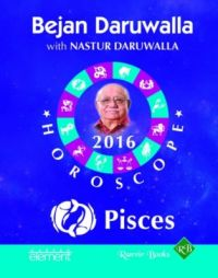 Your Complete Forecast 2016 Horoscope: Pisces (English) (Paperback): Book by Bejan Daruwalla