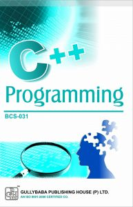 BCS031 C++ Programming (IGNOU Help book for BCS-031 in English Medium): Book by Dinesh Veerma