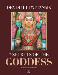 7 Secrets of the Goddess (English) (Paperback): Book by Devdutt Pattanaik