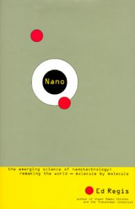 Nano: The Emerging Science of Nanotechnology: Remaking the World-Molecule by Molecule: Book by Edward Regis, Jr.