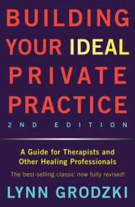 Building Your Ideal Private Practice: Book by Lynn Grodzki