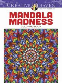 Creative Haven Mandala Madness Coloring Book: Book by John Wik