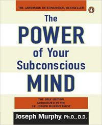 Power of Your Subconscious Mind; The: Book by Joseph, Murphy