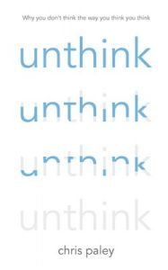 Unthink: Book by Chris Paley