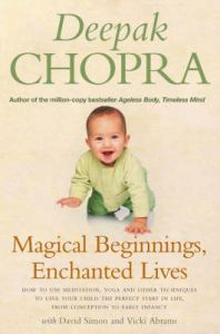 Magical Beginnings, Enchanted Lives: Book by Deepak Chopra