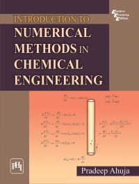 INTRODUCTION TO NUMERICAL METHODS IN CHEMICAL ENGINEERING: Book by Pradeep Ahuja