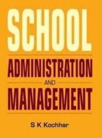 School Administration and Management: Book by S.K. Kochhar