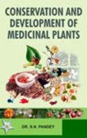 Conservation and Development of Medicinal Plants: Book by Dr. S. N. Pandey