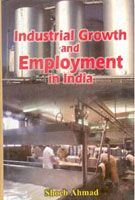 Industrial Growth And Employment In India: Book by Shoeb Ahmed