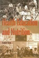 Health Education And Nutrition: Book by Amit Sen