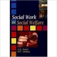 Social Work and Social Welfare, 282 pp, 2010 (English): Book by                                                       A K Patel  is currently working as a reader in the research department of social work. He did his graduate and doctorate degrees in social work from Delhi. He specialised in women studies, community organisation, social welfare, self-help groups, youth and child welfare and ethics in social wo... View More                                                                                                    A K Patel  is currently working as a reader in the research department of social work. He did his graduate and doctorate degrees in social work from Delhi. He specialised in women studies, community organisation, social welfare, self-help groups, youth and child welfare and ethics in social work. Dr Patel is engaged in social work and is concerned with many women's organisations. He has attended many national and international seminars and conferences. He has published papers and articles in reputed journals. He is also guided many scholars for doctoral research.  M V Dubey,   Ph.D., a senior lecturer of social work, is having twenty years of experience in teaching and research. He specialises in women studies, deviance, welfare administration, human rights and NGOs and management. He has participated and presented papers in national and international conferences and published artcles. Dr Dubey has extensively travelled in India for his social work and rural development. He leads on NGO working for the welfare of youth and child. He has many books to his credit.