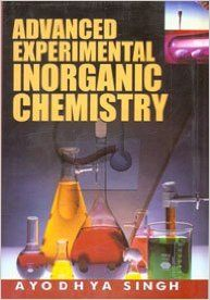 Advanced Experimental Inorganic Chemistry: Book by Ayodhya Singh