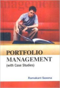 Portfolio management (English): Book by                                                      Ramakant Saxena has creaidt to his all higher qualifications B.A. (Hons.), M.A. And M.Phil, Ph.D. In Economics from Delhi University (D.School of Economics) and M.B.A. With distinction. He is a visinting Professor at a reputed private Institute and indulged in various research projects since very lo... View More                                                                                                   Ramakant Saxena has creaidt to his all higher qualifications B.A. (Hons.), M.A. And M.Phil, Ph.D. In Economics from Delhi University (D.School of Economics) and M.B.A. With distinction. He is a visinting Professor at a reputed private Institute and indulged in various research projects since very long time. He processes wide teaching and research expriences and an academic and scholar in his own right and a prolific writer. He often visits abroad to deliver his lecture in various institutes and colleges.