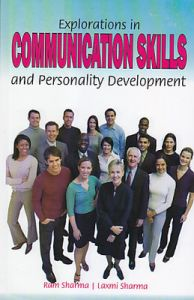 Explorations in Communication Skills and Personality Development (English): Book by Ram Sharma, Laxmi Sharma