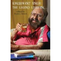 Khushwant Singh: The Legend Lives on: Book by Rahul Singh