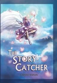 The Story - Catcher: Book by Varsha Seshan