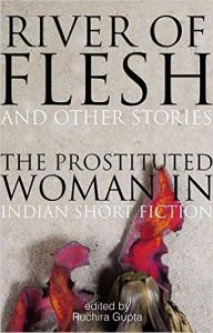 River of Flesh and Other Stories (English) (Paperback): Book by Ruchira Gupta