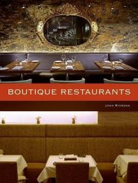 Boutique Restaurants: Book by John Riordan