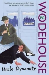 Uncle Dynamite: Book by P. G. Wodehouse
