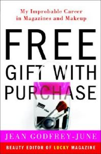 Free Gift with Purchase: My Improbable Career in Magazines and Makeup: Book by Jean