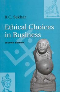 Ethical Choices in Business: Book by R. C. Sekhar