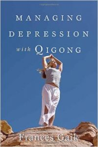 Managing Depression with Qigong (English) (Paperback): Book by Frances Gaik