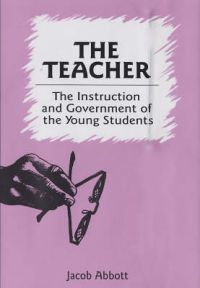 Teacher. Instruction and Government of the Young Students. : Book by Jacob Abbott
